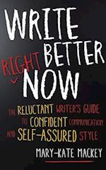 Write Better Right Now af Mary-kate Mackey