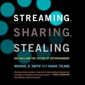 Streaming, Sharing, Stealing af Michael D. Smith, Rahul Telang