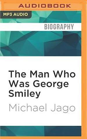 Lydbog, CD The Man Who Was George Smiley af Michael Jago