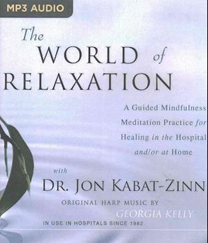 Lydbog CD The World of Relaxation af Jon Kabat-Zinn