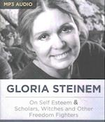Gloria Steinem On Self Esteem & Scholars, Witches and Other Freedom Fighters