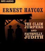The Claim Jumpers and Faithfully, Judith