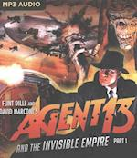 Agent 13 and the Invisible Empire