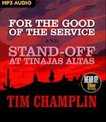 For the Good of the Service and Stand-Off at Tinajas Altas
