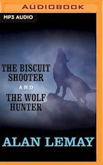 The Biscuit Shooter and the Wolf Hunter