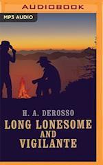 Long Lonesome and Vigilante
