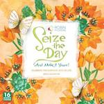 Seize the Day and Make It Yours! 2018 Calendar