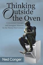 Thinking Outside the Oven: Concomitant Concepts and Synergistic Solutions for the Twenty-First Century
