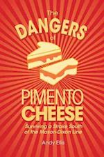 The Dangers of Pimento Cheese af Andy Ellis