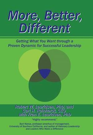 Bog, hardback More, Better, Different: Getting What You Want through a Proven Dynamic for Successful Leadership af C.Reinhardt , F.Lauridsen , R.Lauridsen