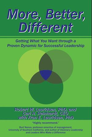 Bog, hæftet More, Better, Different: Getting What You Want through a Proven Dynamic for Successful Leadership af R.Lauridsen , F.Lauridsen , C.Reinhardt