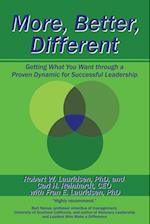 More, Better, Different: Getting What You Want through a Proven Dynamic for Successful Leadership af R.Lauridsen , F.Lauridsen , C.Reinhardt
