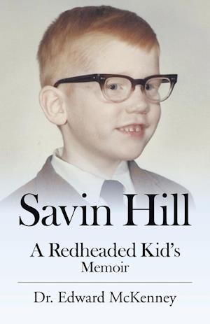 Bog, hæftet Savin Hill: A Redheaded Kid's Memoir af Dr. Edward Mckenney