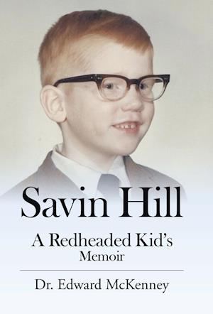 Bog, hardback Savin Hill: A Redheaded Kid's Memoir af Dr. Edward Mckenney