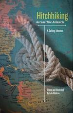 Hitchhiking Across the Atlantic: A Sailing Adventure