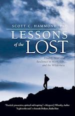 Lessons of the Lost: Finding Hope and Resilience in Work, Life, and the Wilderness
