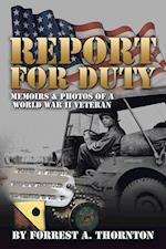 Report for Duty: Memoirs & Photos of a World War II Veteran