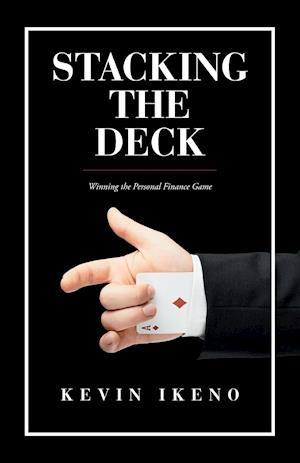 Bog, hæftet Stacking the Deck: Winning the Personal Finance Game af Kevin Ikeno