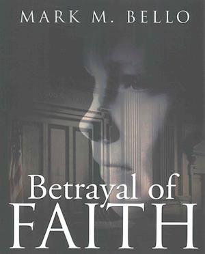 Bog, paperback Betrayal of Faith af Mark M. Bello