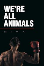 We're All Animals