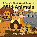 A Baby's First Word Book of Wild Animals