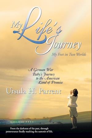 Bog, hæftet My Life's Journey: My Feet in Two Worlds af Ursula H. Parrent