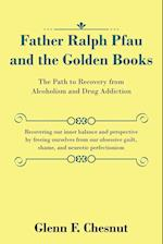 Father Ralph Pfau and the Golden Books: The Path to Recovery from Alcoholism and Drug Addiction