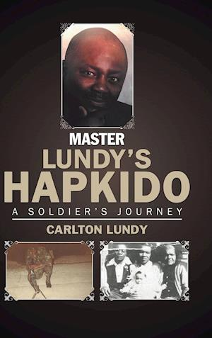 Master Lundy's Hapkido: A Soldier's Journey