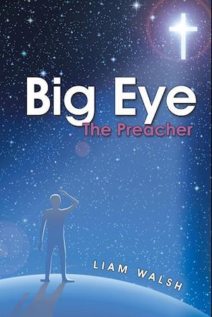 Bog, hæftet Big Eye: The Preacher af Liam Walsh