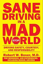 Sane Driving in a Mad World