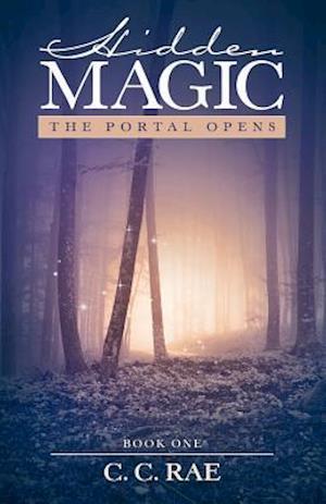 Bog, hæftet Hidden Magic: The Portal Opens af C. C. Rae