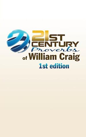 21st Century Proverbs of William Craig: 1st edition
