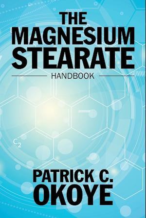 Bog, hæftet The Magnesium Stearate Handbook af Patrick C. Okoye