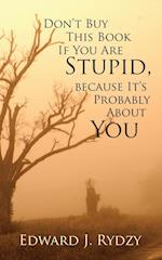 Don't Buy This Book If You Are Stupid, because It's Probably About You