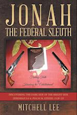 Jonah, the Federal Sleuth: Discovering the Dark Side of the Bright Side (Jeremiah 5:4-6, Psalm 56, Ezekiel 13:20-23)