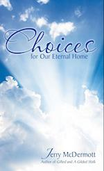 Choices: for Our Eternal Home