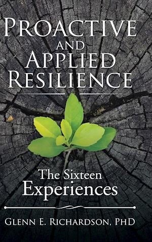 Proactive and Applied Resilience: The Sixteen Experiences