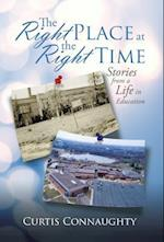 The Right Place at the Right Time: Stories from a Life in Education