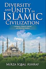 Diversity and Unity in Islamic Civilization: A Religious, Political, Cultural, and Historical Analysis