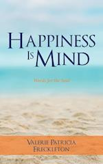 Happiness is Mind: Words for the Soul