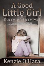 A Good Little Girl: Story of Survival