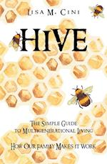 Hive: The Simple Guide to Multigenerational Living