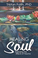 Healing the Soul: Releasing the Effects of Trauma