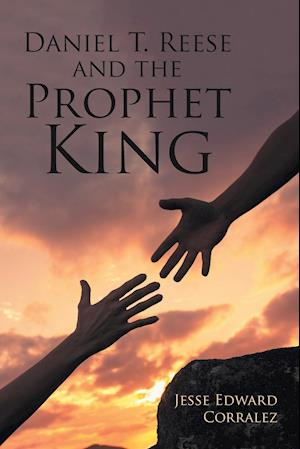 Daniel T. Reese and the Prophet King