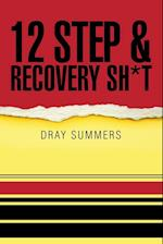 12 Step & Recovery Sh*t