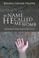 By Name . . . He Called Me from the Womb: Understanding Our Identity Through the Blood Covenant