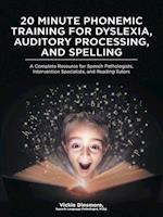20 Minute Phonemic Training for Dyslexia, Auditory Processing, and Spelling: A Complete Resource for Speech Pathologists, Intervention Specialists, an