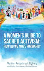 A Women's Guide to Sacred Activism:: How Do We Move Forward?