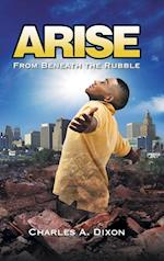 Arise: From Beneath The Rubble