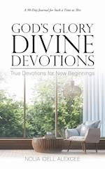 God's Glory Divine Devotions: True Devotions for New Beginnings